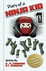 Diary Of A Ninja Kid Book 1: 'Cloudy With A Chance Of Zombies': A Funny Adventure For Kids Ages 6 - 12