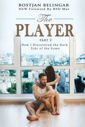 The Player: How I Discovered the Dark Side of the Game