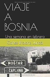 VIAJE A BOSNIA: Una semana en febrero
