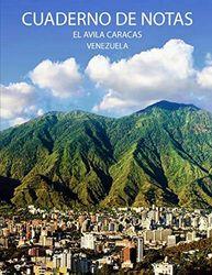 Cuaderno de Notas el Avila Caracas Venezuela: Gran Regalo para Venezolanos con la Imagen de CARACAS EL AVILA, Diario de Notas Cuaderno de apuntes