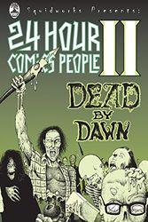 24 Hour Comics People II: Dead By Dawn