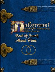 Calogrenant Book the Fourth: About Time