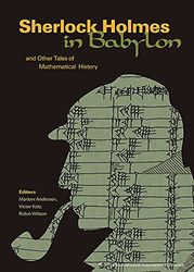 Sherlock Holmes in Babylon: And Other Tales of Mathematical History