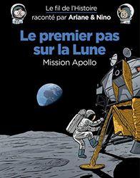 Le fil de l'Histoire raconté par Ariane & Nino - Le premier pas sur la lune