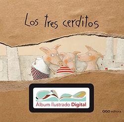 Los tres cerditos + álbum ilustrado digital (colección OQOdigital)