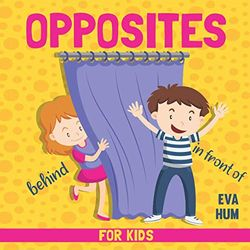 Opposites For Kids: A Fun Early Learning Book for 2-4 Year Olds
