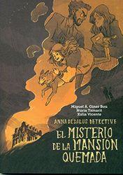 El misterio de la mansión quemada: Anna Dédalus detective