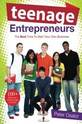Teenage Entrepreneurs: The Best Time to Start Your Own Business