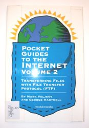 Pocket Guides to the Internet: Transferring Files with File Transfer Protocol v. 2