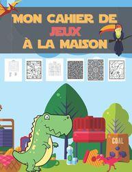 Mon cahier de JEUX à la maison: Mots mêlés | coloriages | labyrinthes | Sudoku