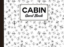 """Cabin Guest Book: Cabin Guest book Archery Cover, Vacation Rental, Airbnb, Vacation Rental Guest Book, Guest House, Sign in notebook 