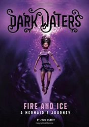 Fire and Ice: A Mermaid's Journey (Dark Waters, Band 1)