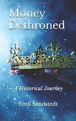 Money Dethroned: A Historical Journey