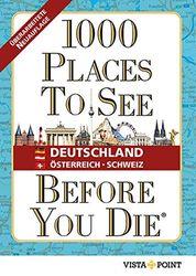 1000 Places To See Before You Die - Deutschland, Österreich, Schweiz