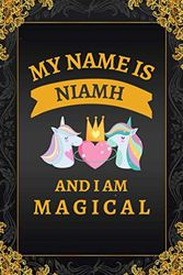 My Name is Niamh and I am Magical: Personalized Name Unicorn Journal Notebook for Niamh | Perfect Birthday Gift For Girls, Women and Girlfriend Named ... for Girl | 120 pages, Matte Cover, 6x9 size