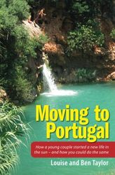 Moving to Portugal: How a young couple started a new life in the sun - and how you could do the same [Idioma Inglés]