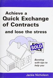 Achieve a Quick Exchange of Contracts: And Lose the Stress