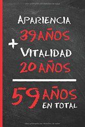 59 AÑOS EN TOTAL: REGALO DE CUMPLEAÑOS ORIGINAL Y DIVERTIDO PARA HOMBRE Y MUJER | Ideas Aniversario, Día de San Valentín | Diario Personal, Cuaderno de Notas, Libreta de Apuntes o Agenda.