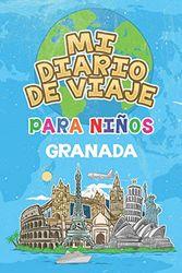 Mi Diario De Viaje Para Niños Granada: 6x9 Diario de viaje para niños I Libreta para completar y colorear I Regalo perfecto para niños para tus vacaciones en Granada