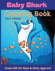 Baby Shark Coloring Book: Baby Shark Coloring Pages Color Wonder Preschool Toddler Learning ,for ages 4-8,8-12.