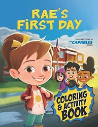 Rae's First Day: Coloring and Activity Book (The Capables)