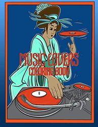 Music Lovers Coloring Book: Old School Japanese Ukiyo-e Art for Music Lovers, Dancers, Groover's, Breaker's, Audio Engineer's, Record Collector's, Wax Fanatic's, Turntablist's, DJ's and Beat Maker's.