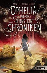 Ophelia und die Bernsteinchroniken: Fantasy-Roman
