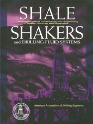 Shale Shakers and Drilling Fluid Systems: Techniques and Technology for Improving Solids Control Management