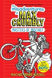 The Misadventures of Max Crumbly: Masters of Mischief: 3