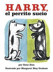 Harry, el perrito sucio: Harry the Dirty Dog (Spanish edition)