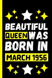 """Beautiful Queen Was Born In March 1956: Blank Lined Notebook Journal - Cute Birthday Gifts For Women Turning 65th - Unique Birthday Present Ideas for ... For Mum,Sister,Aunt,Wife-""""6x9"""" inch-120 Pages"""
