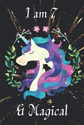 I am 7 & Magical: A Unicorn Happy Birthday Journal Notebook for Girl & Boys. Unicorn Birthday Journal Notebook for 7 Year Old Girls and Boys.