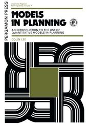 Models in Planning: An Introduction to the Use of Quantitative Models in Planning (Urban & Regional Planning S.)