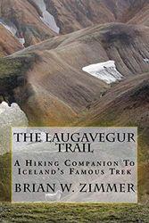 The Laugavegur Trail: A Hiking Companion to Iceland's Famous Trek [Idioma Inglés]