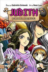 Judith: Captive to Conqueror