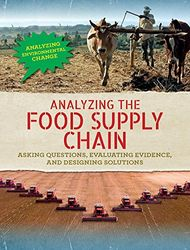 Analyzing the Food Supply Chain: Asking Questions, Evaluating Evidence, and Designing Solutions (Analyzing Environmental Change)