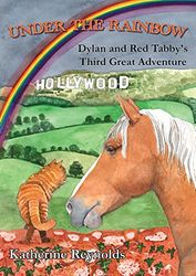 Under the Rainbow: Dylan and Red Tabby's Third Great Adventure