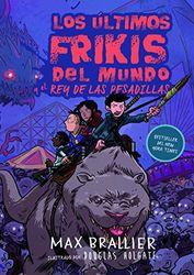 Últimos frikis del mundo y el rey de las pesadillas 3: Los últimos frikis del mundo, 3