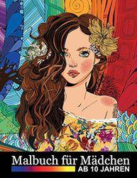 Malbuch für Mädchen ab 10 Jahren: Zen-inspiriertes Beschäftigungsbuch für kreative Entfaltung, Stressbewältigung und Entspannung - Tolles Geschenk für ... Erwachsene (Malbücher für Mädchen, Band 3)