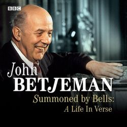 Summoned By Bells A Life In Verse