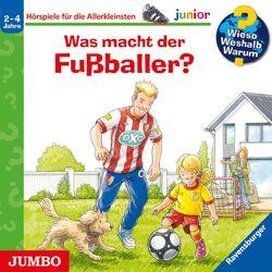 Wieso? Weshalb? Warum? junior. Was macht der Fußballer?