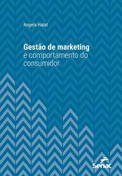 Gestão de marketing e comportamento do consumidor