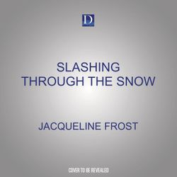 Slashing Through the Snow