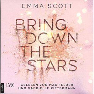Emma Scott - Bring Down the Stars: Ungekürzt. (Beautiful-Hearts-Duett, Band 1)