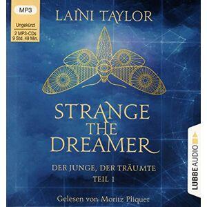 Laini Taylor - Strange the Dreamer - Der Junge, der träumte: Teil 1. Ungekürzt.