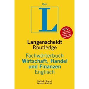 Ludwig Merz - Langenscheidt Fachwörterbuch Wirtschaft, Handel und Finanzen. Englisch (Routledge): Englisch - Deutsch / Deutsch - Englisch. Rund 66.000 Fachbegriffe ... als 132.000 Übersetzungen je Sprachrichtung