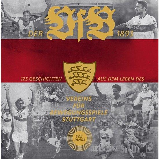 Der VfB 1893 - 125 Geschichten aus dem Leben des Vereins
