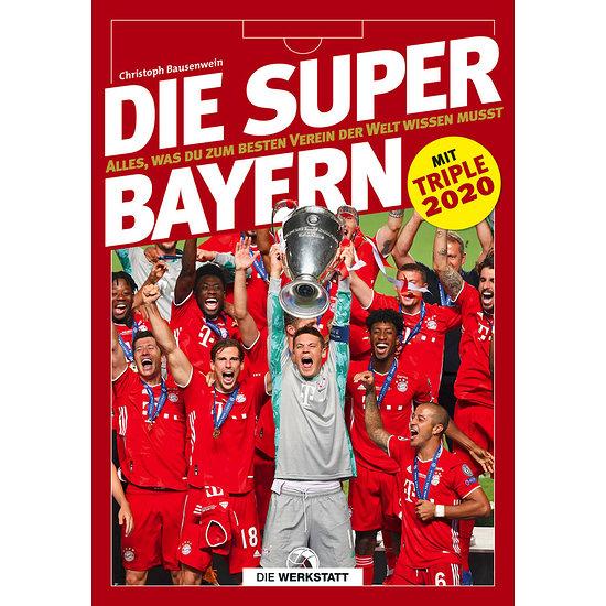 Die Super-Bayern-Wissenswertes zum besten Verein der Welt
