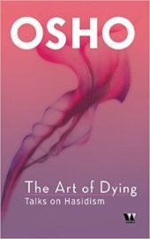 The Art of Dying: Talks on Hasidism by Osho