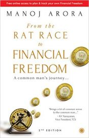 From the Rat Race to Financial Freedom: A common man's journey...by Manoj Arora